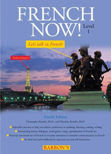 French Now!: Level 1 (9780764179587) by Kendris Ph.D., Christopher; Kendris Ph.D., Theodore