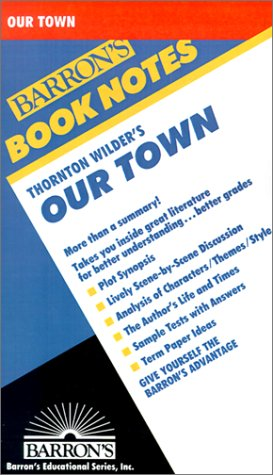 9780764191336: Thornton Wilders' Our Town (Barron's Book Notes)