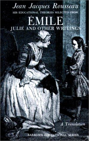 Jean Jacques Rousseau: Emile: His Educational Theories: Rousseau, Jean Jacques
