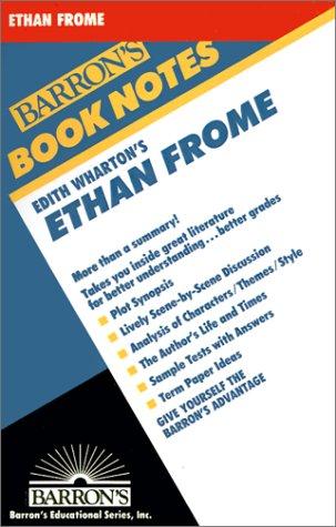 Edith Whartons Ethan Frome Barrons Book Notes: George Ehrenhaft
