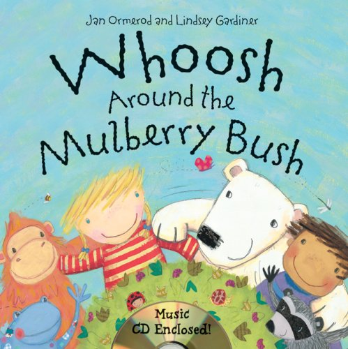 Whoosh Around the Mulberry Bush (0764193139) by Jan Ormerod; Lindsey Gardiner