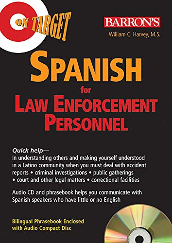 On Target: Spanish for Law Enforcement Personnel (On Target Audio CD Packages) (0764194208) by William C. Harvey M.S.; Afrouz Nikmanesh Pharm. D.