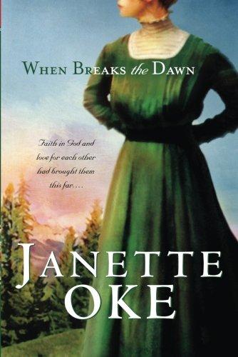 9780764200137: When Breaks the Dawn (Canadian West #3)