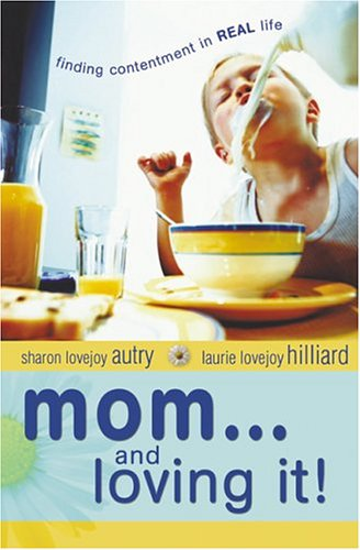 9780764200397: Mom... and Loving It!