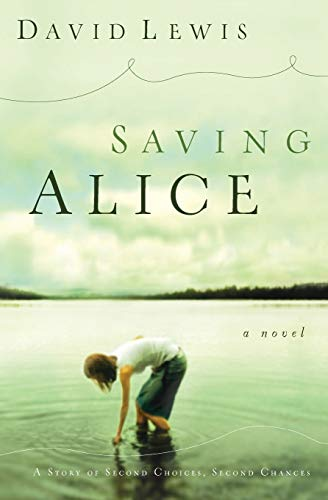 Saving Alice: A Novel