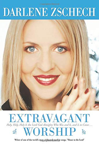 9780764200526: Extravagant Worship: Holy, Holy, Holy is the Lord God Almighty Who Was and Is, and Is to Come...