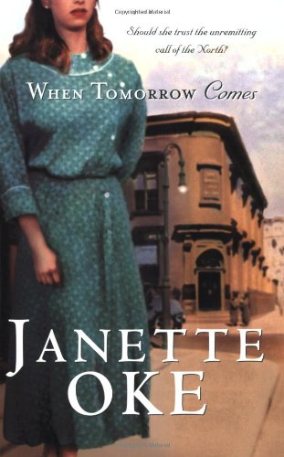 When Tomorrow Comes (Canadian West #6) (076420064X) by Janette Oke