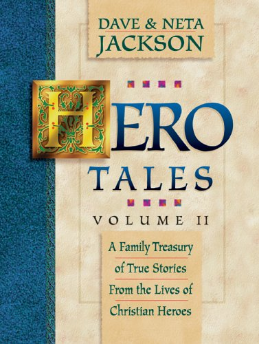Hero Tales vol.2 (0764200798) by Dave Jackson; Neta Jackson