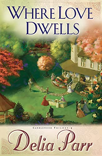 9780764200885: Where Love Dwells (Candlewood Trilogy, Book 3)