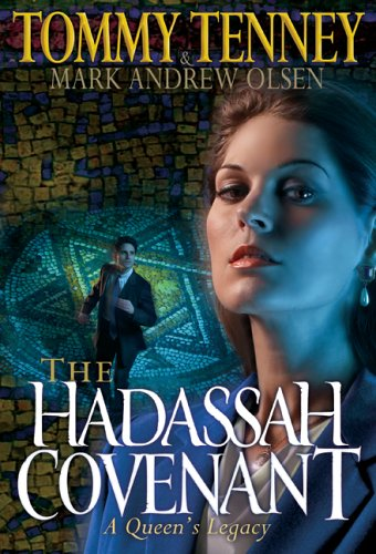 The Hadassah Covenant (9780764201035) by Tommy Tenney; Mark Andrew Olsen
