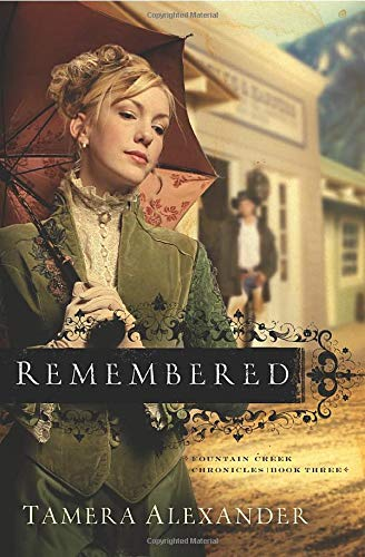 9780764201103: Remembered (Fountain Creek Chronicles, Book 3)
