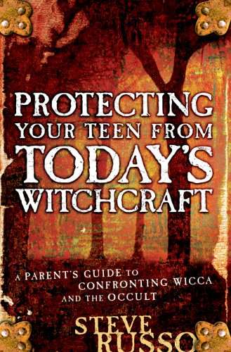 9780764201356: Protecting Your Teen from Today's Witchcraft: A Parent's Guide to Confronting Wicca and the Occult