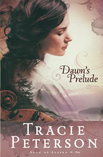 9780764201516: Dawn's Prelude (Song of Alaska Series, Book 1)