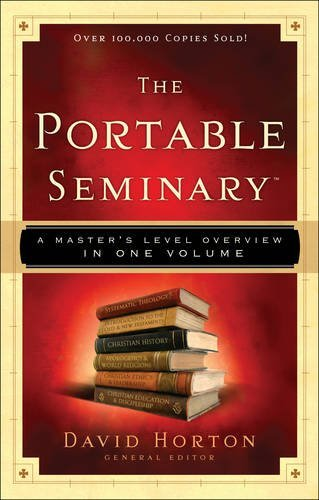 The Portable Seminary A Masters Level Overview in One Volume