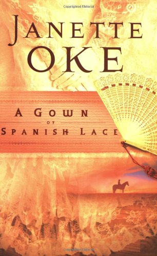 A Gown of Spanish Lace (Women of: Oke, Janette