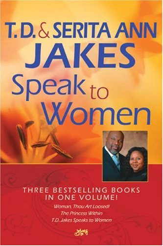 T. D. and Serita Ann Jakes Speak to Women, 3-in-1 (0764203010) by T. D. Jakes; Serita Ann Jakes
