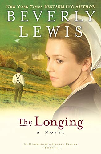 9780764203121: The Longing (The Courtship of Nellie Fisher, Book 3)