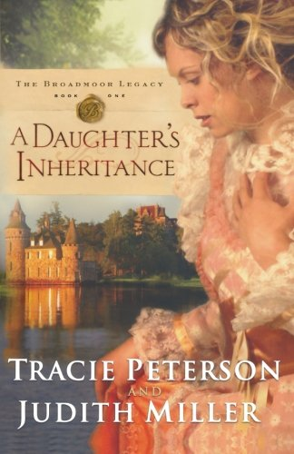 9780764203640: A Daughter's Inheritance (Broadmoor Legacy, Book 1)
