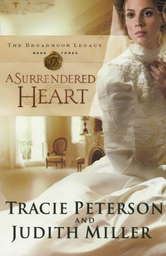 9780764203664: A Surrendered Heart (Broadmoor Legacy, Book 3)
