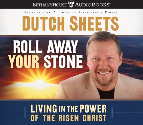 Roll Away Your Stone: Living in the Power of Your Identity in Christ (0764203681) by Dutch Sheets