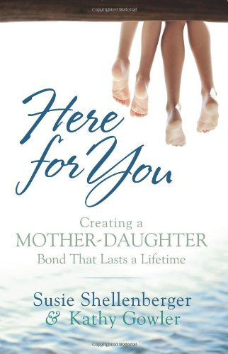 9780764203749: Here for You: Creating a Mother-Daughter Bond That Lasts a Lifetime