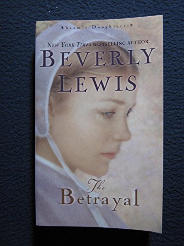 9780764204227: The Betrayal (Abram's Daughters, #2)