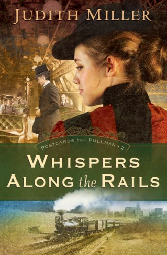 Whispers Along the Rails (Postcards from Pullman Series #2): Miller, Judith