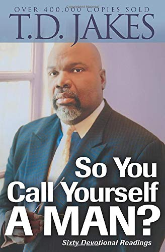 9780764204517: So You Call Yourself a Man?: A Devotional For Ordinary Men With Extraordinary Potential: Power Readings for Ordinary Men with Extraordinary Potential