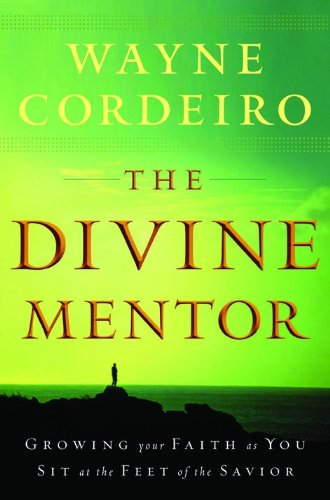 9780764204753: Divine Mentor, The: Growing Your Faith as You Sit at the Feet of the Savior
