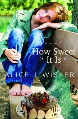 How Sweet It Is: Wisler, Alice J.