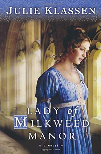 Lady of Milkweed Manor: Julie Klassen