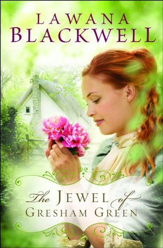 The Jewel of Gresham Green (The Gresham Chronicles #4) (9780764205118) by Lawana Blackwell