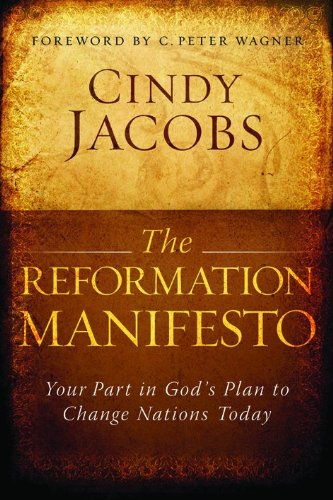 9780764205156: Reformation Manifesto, The: Your Part In God's Plan to Change Nations Today