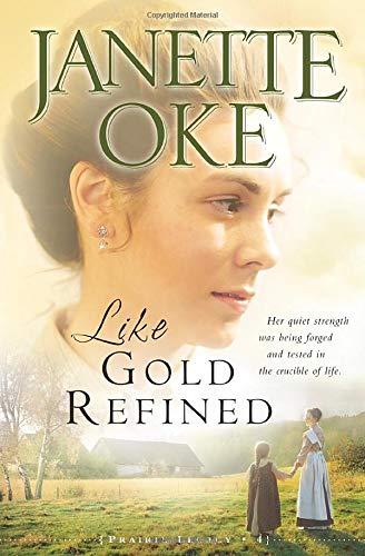 9780764205309: Like Gold Refined (A Prairie Legacy, Book 4) (Volume 4)