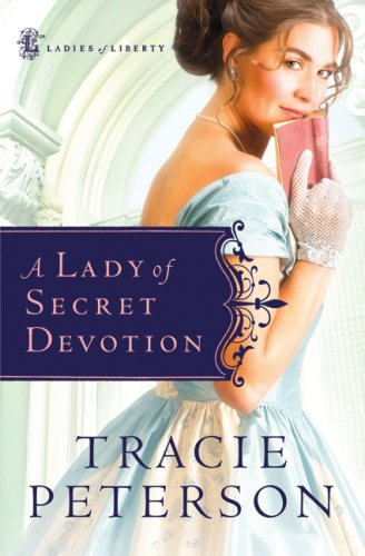 9780764205323: A Lady of Secret Devotion (Ladies of Liberty, Book 3)