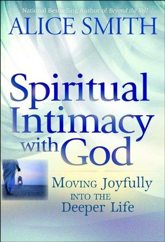 9780764205392: Spiritual Intimacy with God: Moving Joyfully Into the Deeper Life
