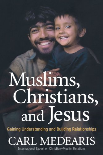 9780764205675: Muslims, Christians, and Jesus: Gaining Understanding and Building Connections