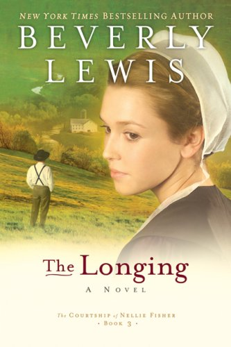 9780764205859: The Longing (The Courtship of Nellie Fisher, Book 3)