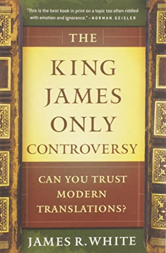 9780764206054: The King James Only Controversy: Can You Trust Modern Translations?