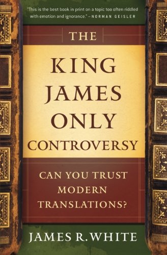 9780764206054: The King James Only Controversy: Can You Trust Modern Translations?: Can You Trust the Modern Translations?