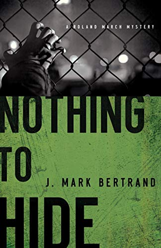 9780764206399: Nothing to Hide (A Roland March Mystery)