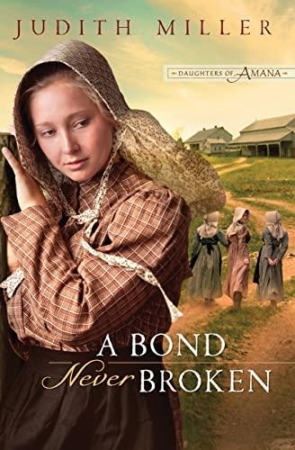 9780764206443: A Bond Never Broken (Daughters of Amana, Book 3)