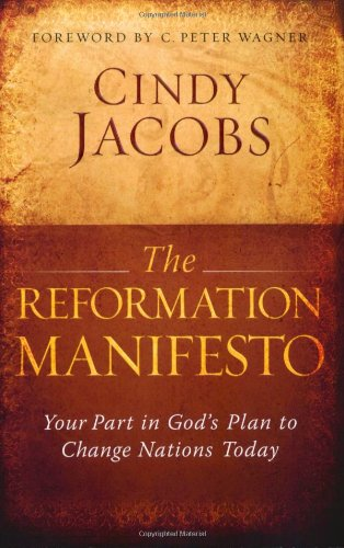 9780764206627: The Reformation Manifesto: Your Part in God's Plan to Change Nations Today