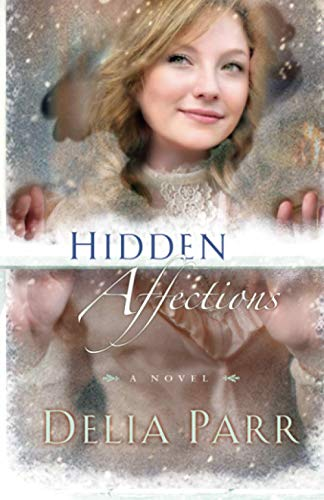 Hidden Affections (0764206729) by Delia Parr