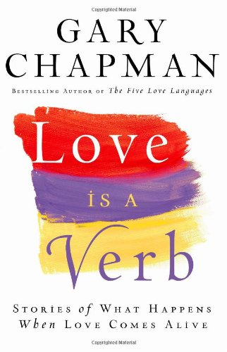 9780764206740: Love is a Verb: Stories of What Happens When Love Comes Alive