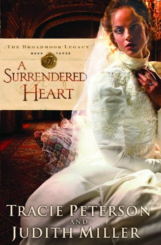 9780764206849: Surrendered Heart, A (The Broadmoor Legacy)