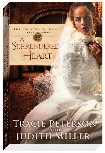 9780764206856: Surrendered Heart, A (The Broadmoor Legacy)