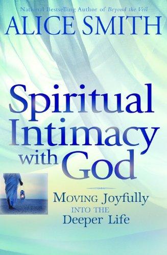 9780764206887: Spiritual Intimacy with God: Moving Joyfully Into the Deeper Life
