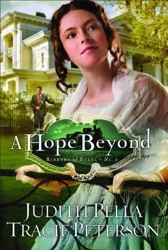 A Hope Beyond (Ribbons of Steel): Pella, Judith; Peterson,