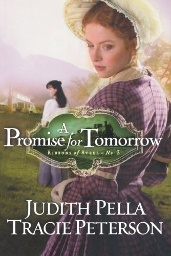 9780764206931: A Promise for Tomorrow (Ribbons of Steel)